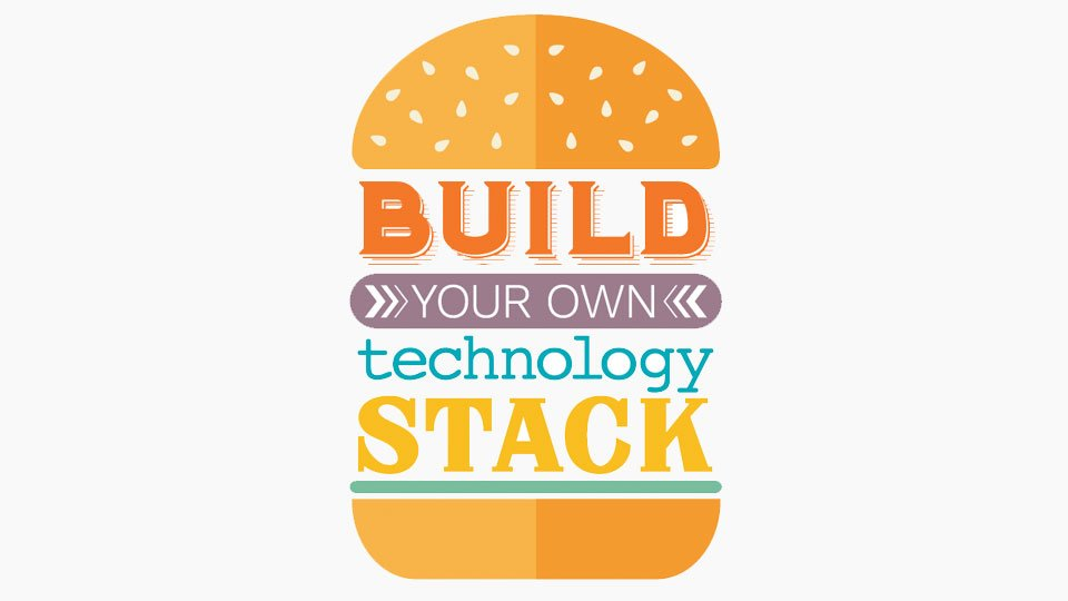 ​Build Your Own Technology Stack [Infographic]